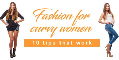 Fashion for curvy women – 10 tips that work