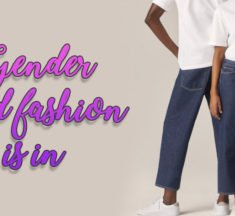 Gender fluid fashion is in